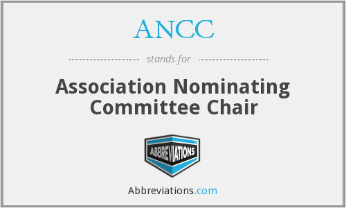 ANCC - Association Nominating Committee Chair