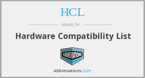 HCL - Hardware Compatibility List