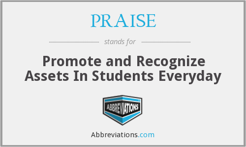 PRAISE - Promote and Recognize Assets In Students Everyday