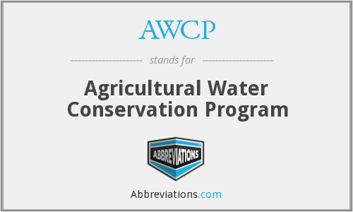 AWCP - Agricultural Water Conservation Program