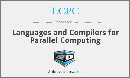 LCPC - Languages and Compilers for Parallel Computing