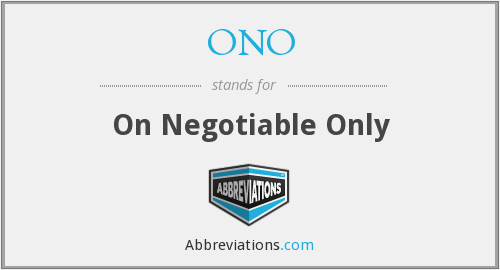 ONO - On Negotiable Only