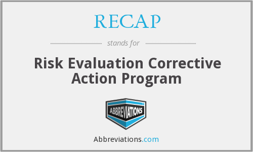 RECAP - Risk Evaluation Corrective Action Program