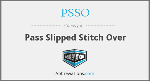 PSSO - Pass Slipped Stitch Over