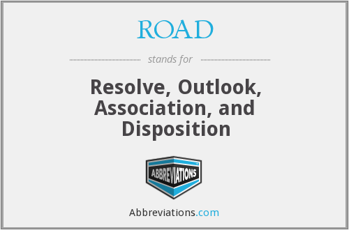 ROAD - Resolve, Outlook, Association, and Disposition