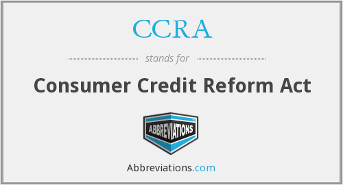 CCRA - Consumer Credit Reform Act