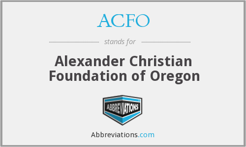 ACFO - Alexander Christian Foundation of Oregon