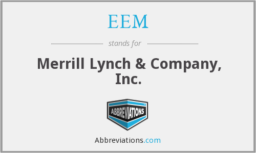 EEM - Merrill Lynch & Company, Inc.