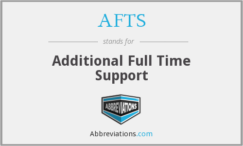 AFTS - Additional Full Time Support