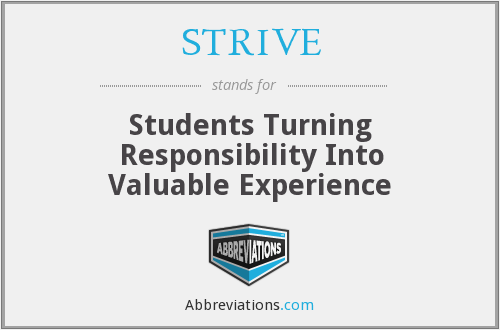 STRIVE - Students Turning Responsibility Into Valuable Experience