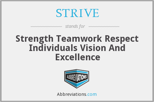 STRIVE - Strength Teamwork Respect Individuals Vision And Excellence