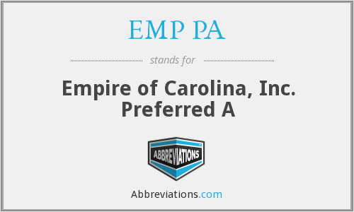 EMP PA - Empire of Carolina, Inc. Preferred A