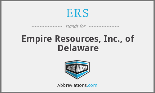 ERS - Empire Resources, Inc., of Delaware