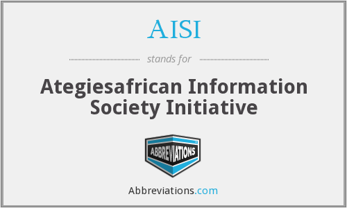 AISI - Ategiesafrican Information Society Initiative