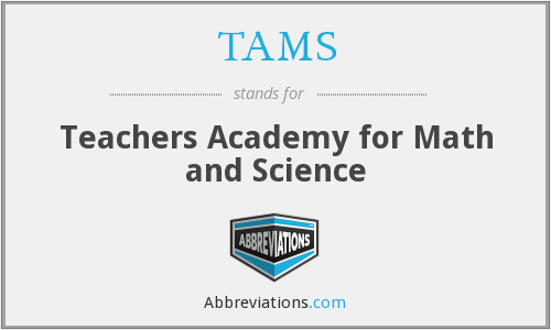TAMS - Teachers Academy for Math and Science