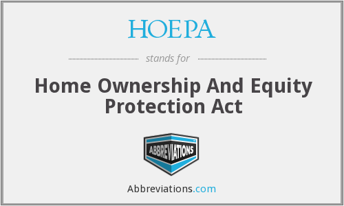 HOEPA - Home Ownership And Equity Protection Act