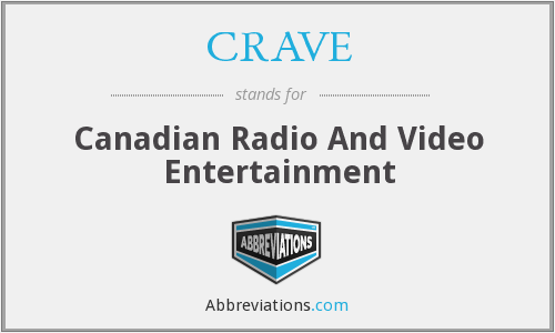 CRAVE - Canadian Radio And Video Entertainment