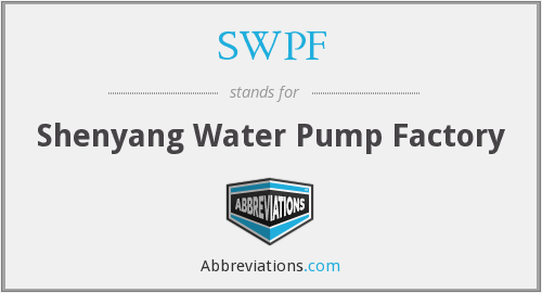 SWPF - Shenyang Water Pump Factory