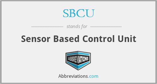 SBCU - Sensor Based Control Unit