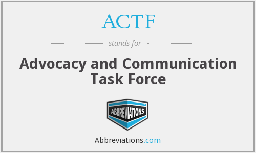 ACTF - Advocacy and Communication Task Force