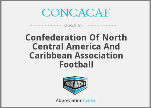 CONCACAF - Confederation Of North Central America And Caribbean Association Football
