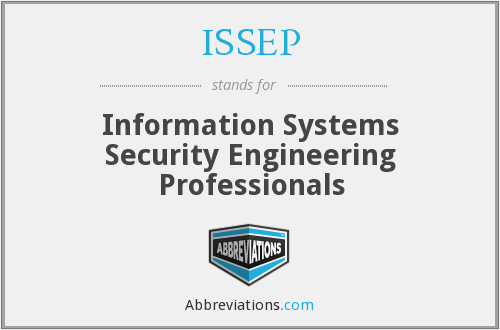 ISSEP - Information Systems Security Engineering Professionals