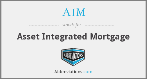 AIM - Asset Integrated Mortgage