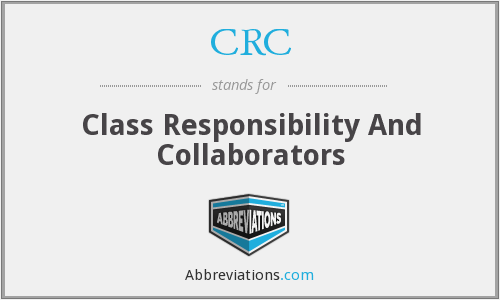 CRC - Class Responsibility And Collaborators