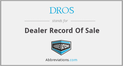 DROS - Dealer Record Of Sale