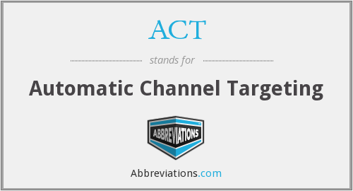 ACT - Automatic Channel Targeting