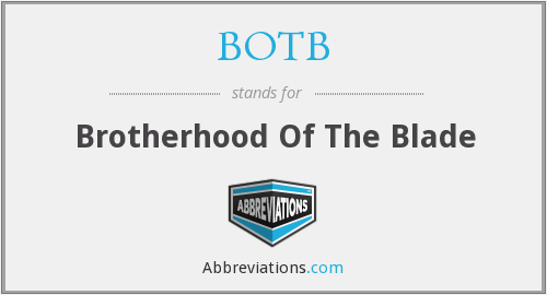 BOTB - Brotherhood Of The Blade