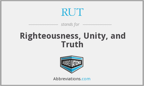 RUT - Righteousness, Unity, and Truth