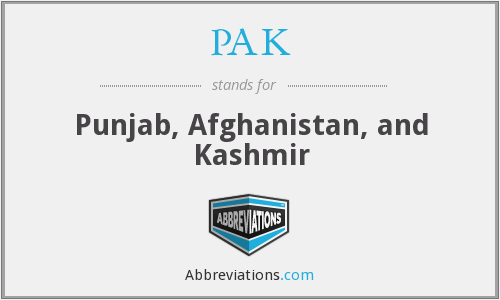 PAK - Punjab, Afghanistan, and Kashmir