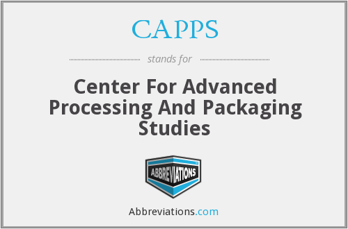 CAPPS - Center For Advanced Processing And Packaging Studies