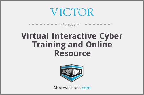 VICTOR - Virtual Interactive Cyber Training and Online Resource