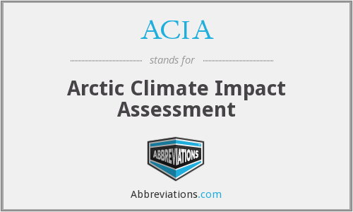 ACIA - Arctic Climate Impact Assessment