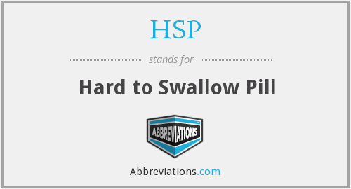 HSP - Hard to Swallow Pill