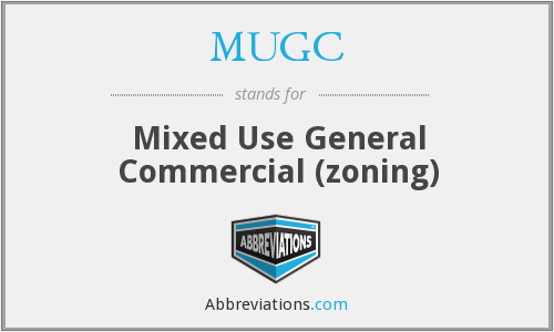 MUGC - Mixed Use General Commercial (zoning)