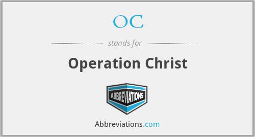 OC - Operation Christ