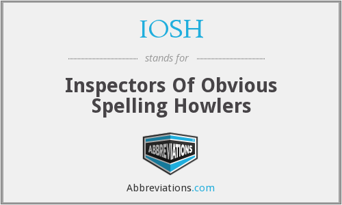 IOSH - Inspectors Of Obvious Spelling Howlers