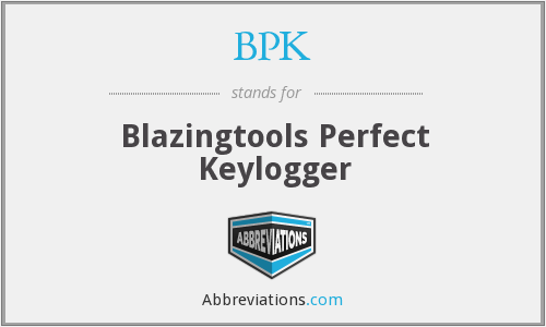 BPK - Blazingtools Perfect Keylogger