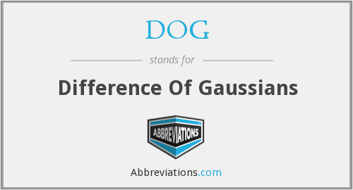 DOG - Difference Of Gaussians