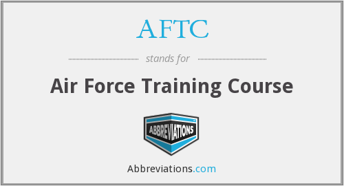 AFTC - Air Force Training Course