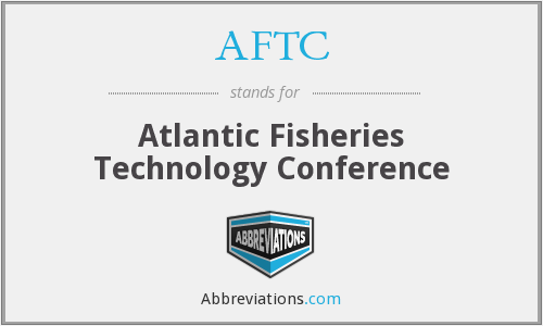 AFTC - Atlantic Fisheries Technology Conference