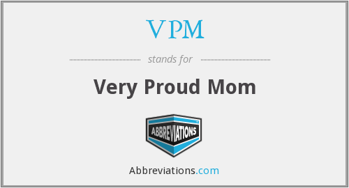 VPM - Very Proud Mom