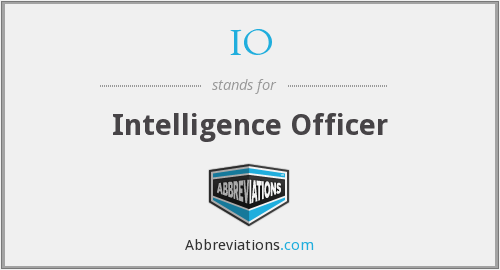 IO - Intelligence Officer