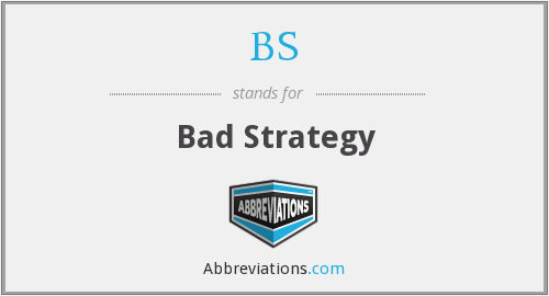 BS - Bad Strategy