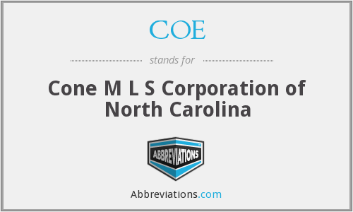 COE - Cone M L S Corporation of North Carolina