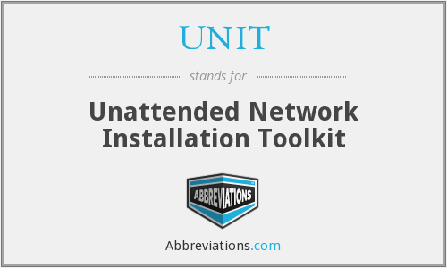 UNIT - Unattended Network Installation Toolkit