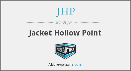 JHP - Jacket Hollow Point